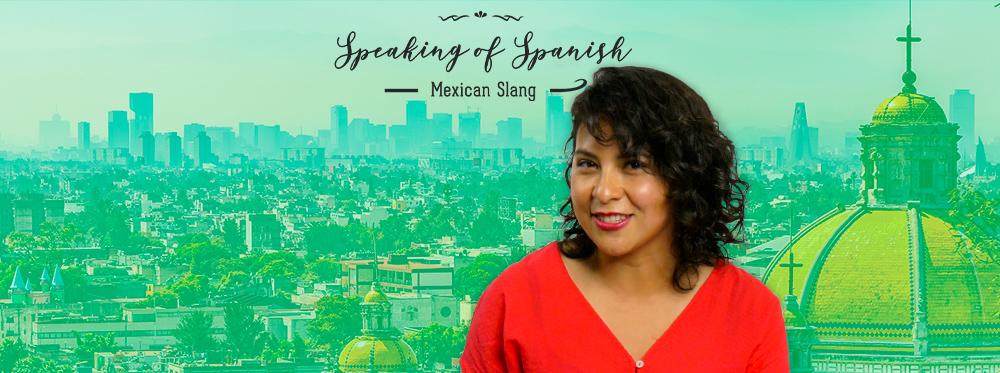 Best Mexico City slang