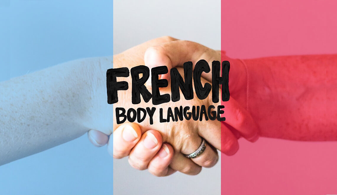Go beyond the spoken language by learning French Body language