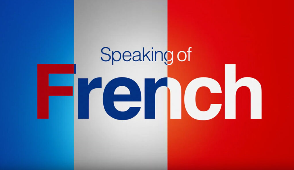 Speaking of French