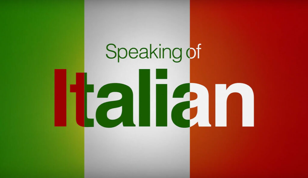 Speaking of Italian